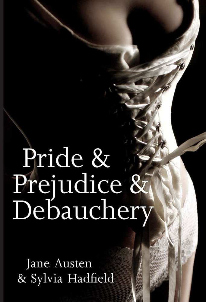 Pride and Prejudice and Debauchery