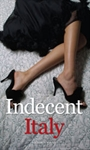 Indecent In Italy, a Personalized Romance Novel