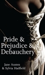 Pride and Prejudice and Debauchery, a Personalized Romance Novel